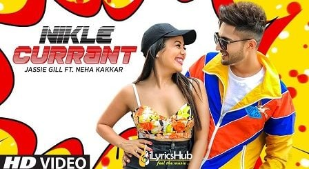 Nikle Currant Lyrics Jassi Gill | Neha Kakkar