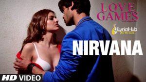 Nirvana Lyrics - Love Games | Gaurav Arora, Tara Alisha Berry