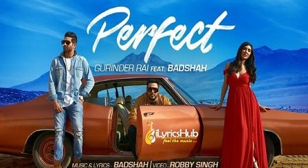 Perfect Lyrics - Gurinder Rai, Badshah | Swaalina