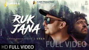 Ruk Jana Lyrics - J Star