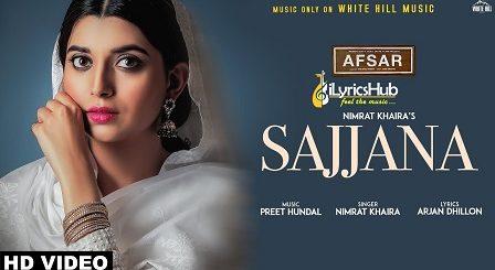Sajjana Lyrics - Nimrat Khaira | Tarsem Jassar, Preet Hundal
