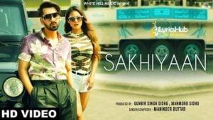 Sakhiyaan Lyrics - Maninder Buttar