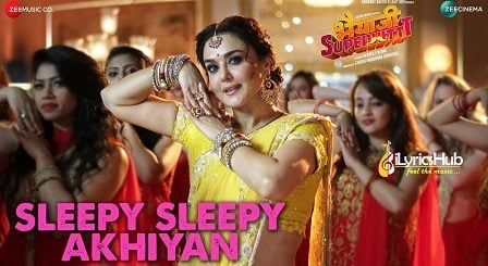 sleepy sleepy akhiyan lyrics