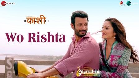 Wo Rishta Lyrics - Sharman Joshi | Ankit Tiwari, Deepali Sathe