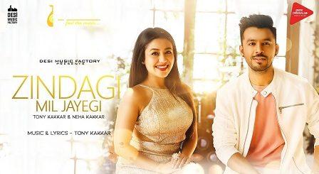 Zindagi Mil Jayegi Lyrics - Tony Kakkar, Neha Kakkar