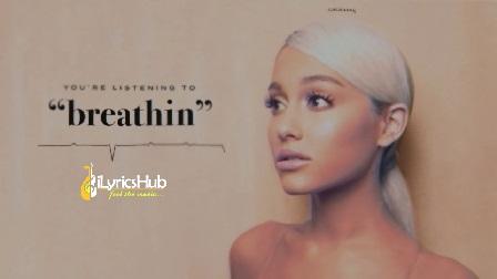 Breathin Lyrics - Ariana Grande