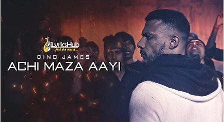 Achi Maza Aayi Lyrics - Dino James