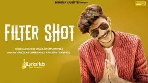 Filter Shot Lyrics - Gulzaar Chhaniwala