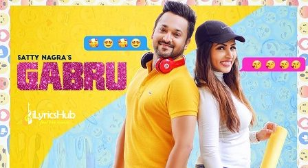 Gabru Lyrics - Satty Nagra