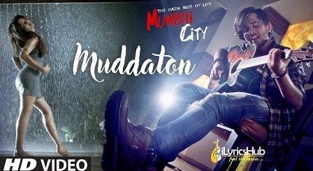 Muddaton Lyrics - Amit Mishra | The Dark Side Of Life Mumbai City