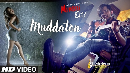 Muddaton Lyrics - Amit Mishra   The Dark Side Of Life Mumbai City