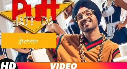 Putt Jatt Da Lyrics - Diljit Dosanjh   Ikka, Archie