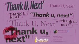 Thank U, Next Lyrics - Ariana Grande