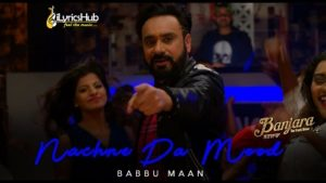 Nachne Da Mood Lyrics - Babbu Maan