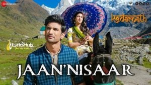 Jaan Nisaar Lyrics - Arijit Singh | Sushant Rajput, Sara Khan