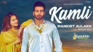 Kamli Lyrics - Mankirt Aulakh, Roopi Gill | Ikwinder Singh