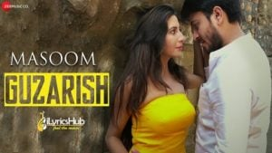Guzarish Lyrics - Masoom | Javed Ali & Rehana Singh
