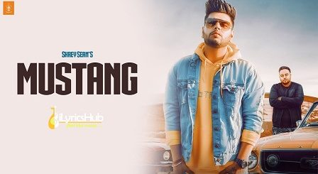 Mustang Lyrics - Shrey Sean, Deep Jandu