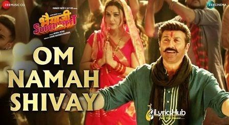 Om Namah Shivay Lyrics - Bhaiaji Superhit | Sunny Deol,Preity Zinta