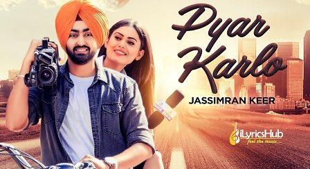 Pyar Karlo Lyrics - Jassimran Singh Keer, Desi Routz