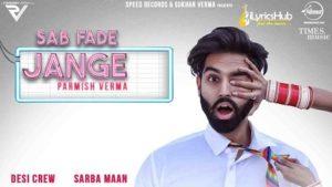 Sab Fade Jange Lyrics - Parmish Verma | Desi Crew