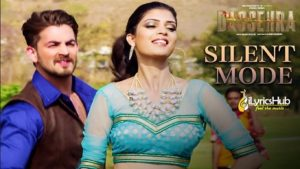 Silent Mode Lyrics - Dassehra | Mika Singh, Shreya Ghoshal