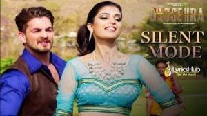 Silent Mode Lyrics - Dassehra | Mika Singh, Shreya Ghoshal