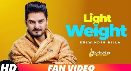 Light Weight Lyrics - Kulwinder Billa | MixSingh