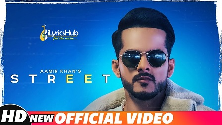 Street Lyrics - Aamir Khan | Rav Hanjra, Snappy Beats