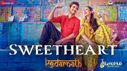Sweetheart Lyrics - Kedarnath | Sushant Singh, Sara Ali Khan