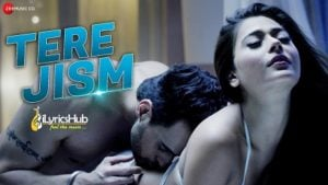 Tere Jism Lyrics - Altaaf Sayyed | Sara Khan