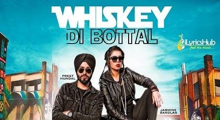 Whiskey Di Bottal Lyrics - Preet Hundal, Jasmine Sandlas