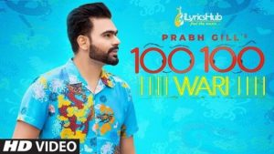 100 100 Wari Lyrics - Prabh Gill, Mix Singh