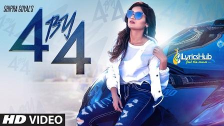 4 by 4 Lyrics - Shipra Goyal, Ikwinder Singh