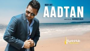 Aadtan Lyrics - Navi Jay, Mohit Kunwar