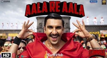 Aala Re Aala Lyrics - Simmba | Ranveer Singh, Sara Ali Khan