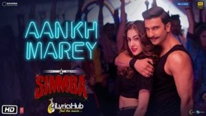 Aankh Marey Lyrics - Simmba | Neha Kakkar