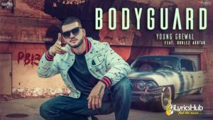 Bodyguard Lyrics - Young Grewal, Gurlez Akhtar