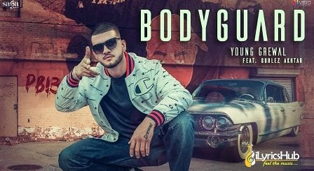 Bodyguard Lyrics - Young Grewal, Gurlez Akhtar