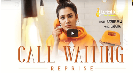 Call Waiting Reprise Lyrics - Aastha Gill | Badshah