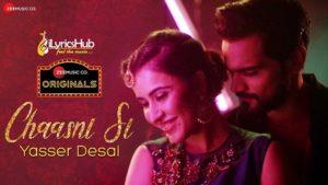 Chaasni Si Lyrics - Yasser Desai, Jeet Gannguli