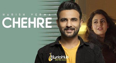 Chehre Lyrics - Harish Verma, StarBoy Music X