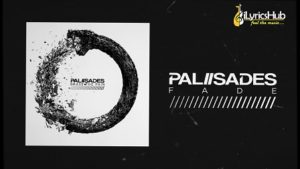 Fade Lyrics - Palisades