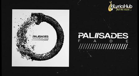 Fade Lyrics - Palisades