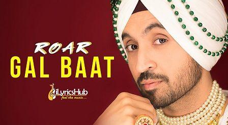 Gal Baat Lyrics - Diljit Dosanjh, Jatinder Shah