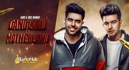Gangland In Motherland Lyrics - Guri, Jass Manak