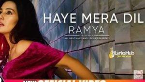 Haye Mera Dil Lyrics - Ramya | Ali Merchant, Lekha Prajapati