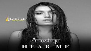 Hear Me Lyrics - Anushqa