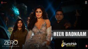 Heer Badnaam Lyrics - Zero| Shah Rukh Khan, Katrina Kaif