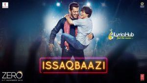 Issaqbaazi Lyrics - Zero | Shah Rukh Khan, Katrina Kaif